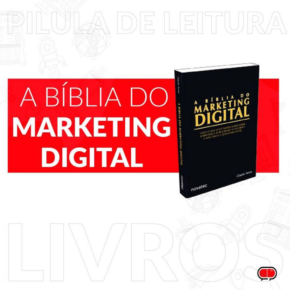 PÍLULA DE LEITURA: A BÍBLIA DO MARKETING DIGITAL